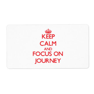 Keep Calm and focus on Journey Shipping Label