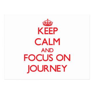 Keep Calm and focus on Journey Postcard