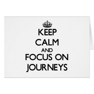 Keep Calm and focus on Journeys Stationery Note Card