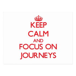 Keep Calm and focus on Journeys Postcard