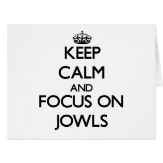 Keep Calm and focus on Jowls Large Greeting Card