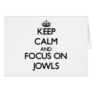 Keep Calm and focus on Jowls Stationery Note Card