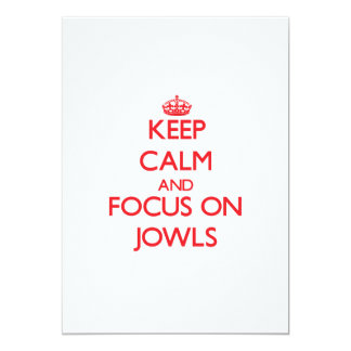 Keep Calm and focus on Jowls 5x7 Paper Invitation Card