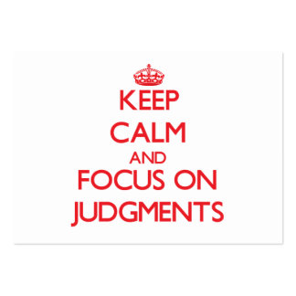 Keep Calm and focus on Judgments Business Card Templates