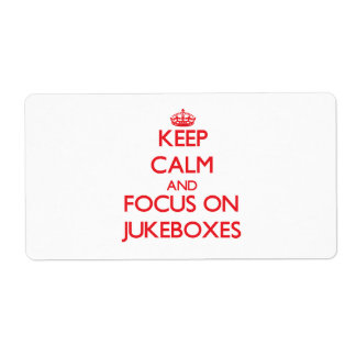 Keep Calm and focus on Jukeboxes Shipping Label