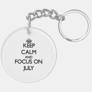 Keep Calm and focus on July Key Chains