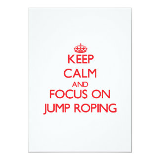 Keep Calm and focus on Jump Roping 5x7 Paper Invitation Card