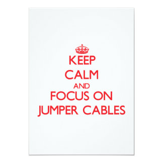 Keep Calm and focus on Jumper Cables Invitation