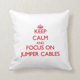 Keep Calm and focus on Jumper Cables Throw Pillows