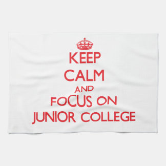 Keep Calm and focus on Junior College Towel