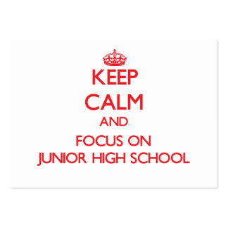 Keep Calm and focus on Junior High School Large Business Cards (Pack Of 100)