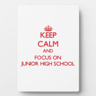 Keep Calm and focus on Junior High School Photo Plaque