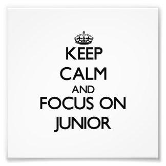Keep Calm and focus on Junior Photo Art