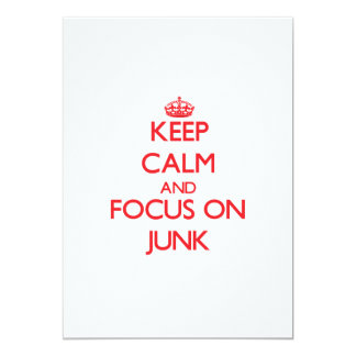Keep Calm and focus on Junk 5x7 Paper Invitation Card