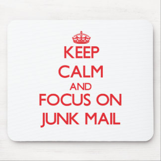 Keep Calm and focus on Junk Mail Mouse Pads