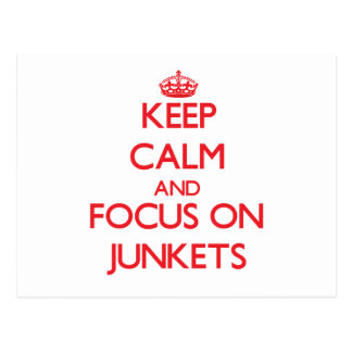 Keep Calm and focus on Junkets Postcards