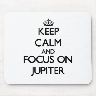 Keep Calm and focus on Jupiter Mousepad