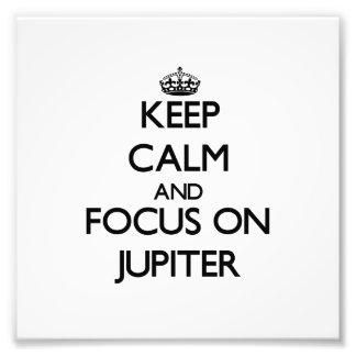 Keep Calm and focus on Jupiter Photo Art