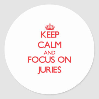 Keep Calm and focus on Juries Round Sticker