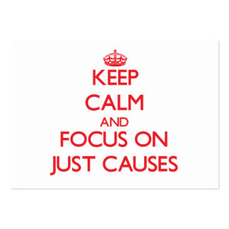 Keep Calm and focus on Just Causes Business Cards