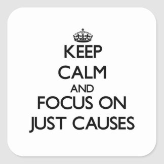 Keep Calm and focus on Just Causes Stickers