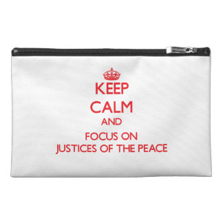 Keep Calm and focus on Justices Of The Peace Travel Accessories Bags
