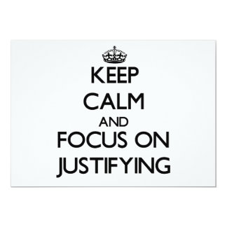 Keep Calm and focus on Justifying 5x7 Paper Invitation Card