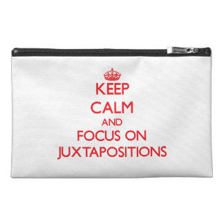 Keep Calm and focus on Juxtapositions Travel Accessory Bags