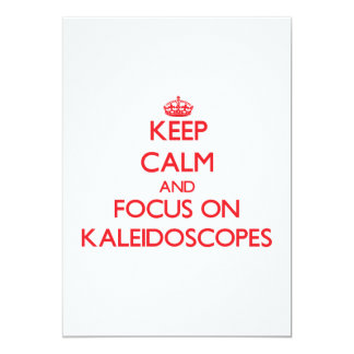 Keep Calm and focus on Kaleidoscopes 5x7 Paper Invitation Card