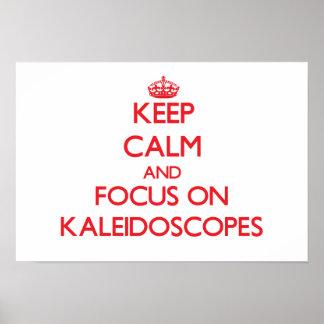 Keep Calm and focus on Kaleidoscopes Print