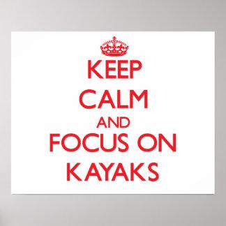 Keep Calm and focus on Kayaks Poster