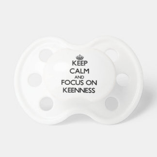 Keep Calm and focus on Keenness Baby Pacifiers