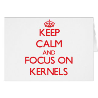 Keep Calm and focus on Kernels Greeting Card