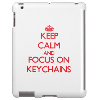 Keep calm and focus on Keychains