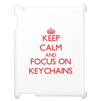Keep calm and focus on Keychains Case For The iPad