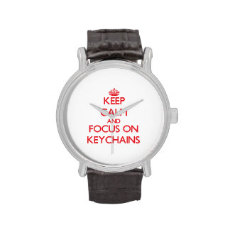 Keep calm and focus on Keychains Wrist Watches