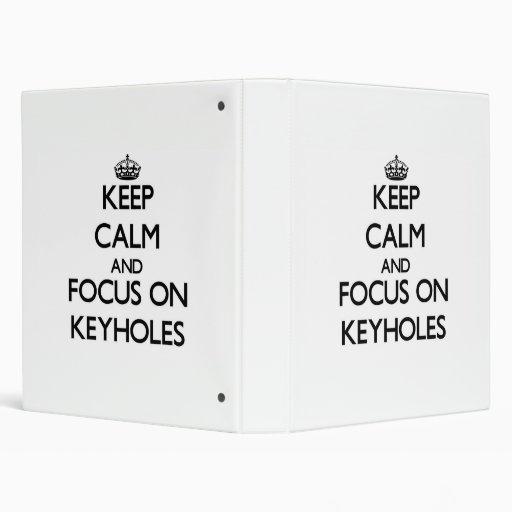 Keep Calm and focus on Keyholes Binders