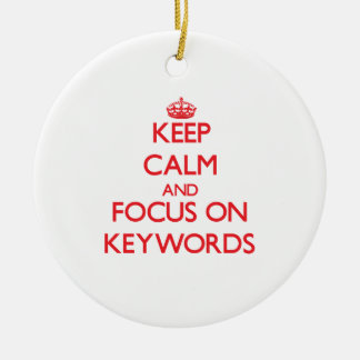 Keep Calm and focus on Keywords Double-Sided Ceramic Round Christmas Ornament