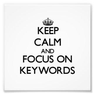 Keep Calm and focus on Keywords Art Photo