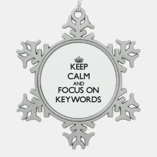 Keep Calm and focus on Keywords Snowflake Pewter Christmas Ornament