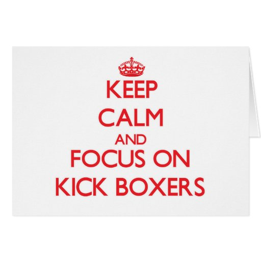 Keep Calm and focus on Kick Boxers Card