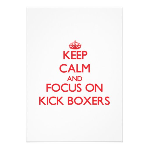 Keep Calm and focus on Kick Boxers Personalized Invitation