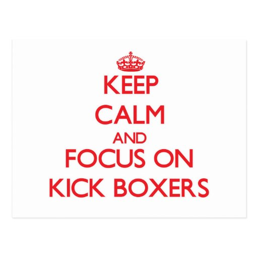 Keep Calm and focus on Kick Boxers Post Card