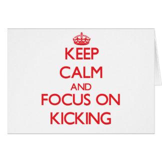 Keep Calm and focus on Kicking Greeting Card