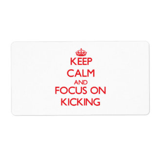 Keep Calm and focus on Kicking Custom Shipping Label
