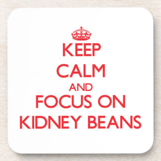 Keep Calm and focus on Kidney Beans Beverage Coaster