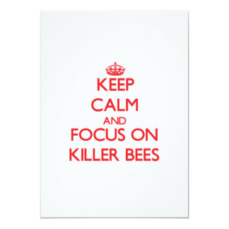 Keep Calm and focus on Killer Bees 5x7 Paper Invitation Card