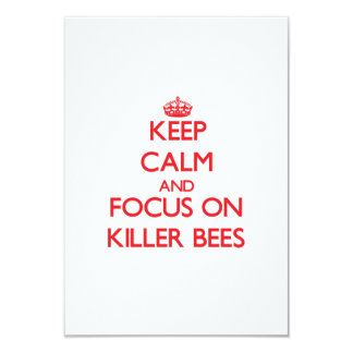 Keep Calm and focus on Killer Bees 3.5x5 Paper Invitation Card