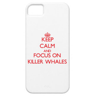 Keep calm and focus on Killer Whales iPhone 5/5S Cover