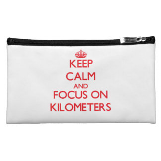 Keep Calm and focus on Kilometers Cosmetic Bag